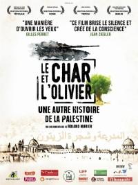 Affiche de Le char et l'olivier, une autre histoire de la Palestine