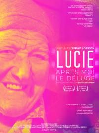 Affiche de Lucie, Après Moi Le Déluge
